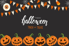 """Halloween Card With Hand Drawn Colored Pumpkins Jack,candy Roots And Festive Garlands. Sketch, Lettering- """"Trick Or Treat"""". Halloween Banner, Flyer, Brochure. Advertising"""