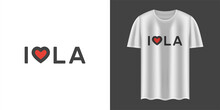 """Stylish White T-shirt And Apparel Trendy Design With """"I Love LA"""" Text. Textiles, T-shirts, Web. Typography, Print, Vector Illustration."""