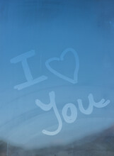 """I Love You"""""""" Written On A Fogged Glass"""