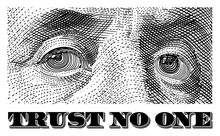 """Franklin's Eyes With Lettering """"Trust No One"""". Vector Illustration."""