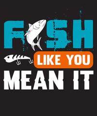 fish like you mean it t shirt Design