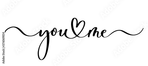 You and me - vector calligraphic inscription with smooth lines. Fotobehang