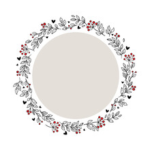Berries, Leaves And Hearts. Hand Drawn Foliage Circle Doodle Vector Frame. Decorative Elements For Design Perfect For Holiday Cards, Banner, Wedding Projects. Isolated On White Background.