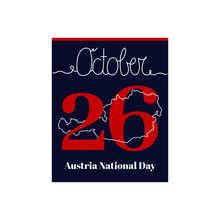 Calendar Sheet, Vector Illustration On The Theme Of Austria National Day On October 26. Decorated With A Handwritten Inscription OCTOBER And Outline Austria Map.