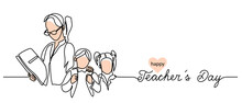 Teachers Day Background With Children And Woman Illustration. Simple Vector Web Banner. One Continuous Line Drawing With Lettering Happy Teachers Day.