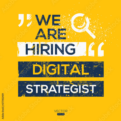Fotografia, Obraz creative text Design (we are hiring Digital Strategist),written in English language, vector illustration