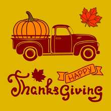 Happy Thanksgiving Day Poster Template With Pumpkin On Vintage Pickup Truck. Vector Illustration.