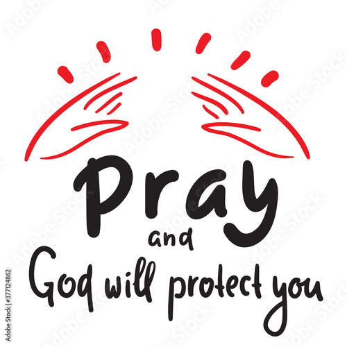 Photo Pray and God will protect you - inspire motivational religious quote