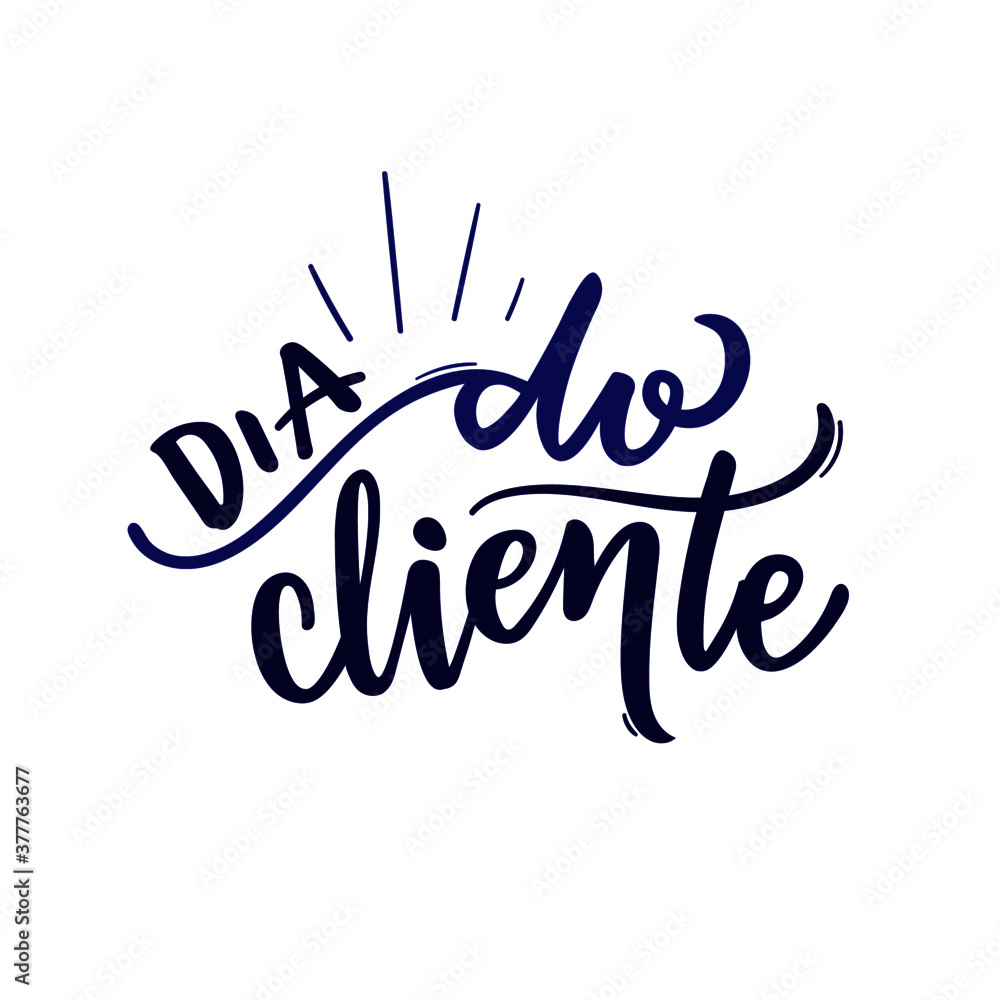 Fototapeta Dia do Cliente. Customer Day. Brazilian Portuguese Hand Lettering Calligraphy. Vector.
