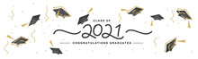Class Of 2021 Handwritten Typography Lettering Congratulations Graduates Line Design Gold Black Cap White Isolated Background Banner