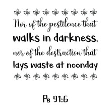 Nor Of The Pestilence That Wal...