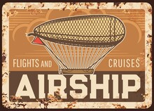 Airship Flights And Cruises Rusty Metal Plate, Vector Vintage Zeppelin Rust Tin Sign, Retro Poster, Air Tours Advertising Or Invitation Grunge Card. Antique Blimp With Red Flag Floating In Cloudy Sky