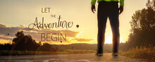 Let The Adveture Begin Quote Concept With Sunset Cyclo Way With A Man Silhouette Standing On The Road, Motivation Concept