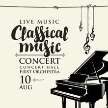 Poster For A Live Classical Music Concert. Vector Flyer, Invitation, Ticket Or Advertising Banner With A Grand Piano In Retro Style
