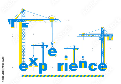 Construction cranes builds Experience word vector concept design, conceptual illustration with lettering allegory in progress development, stylish metaphor of career and professionalism Wallpaper Mural