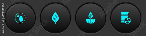 Set Recycle clean aqua, Tree, Earth globe and plant and Radioactive waste in barrel icon. Vector.