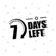 7 Days Left. Vector Emblem Wit...