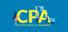 CPA Cost Per Action Or Acquisi...