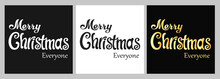 Set Lettering Merry Christmas Everyone . Perfect For Greeting Cards, Party Invitations, Posters, Stickers, Pin, Scrapbooking, Icons. Vector Illustration