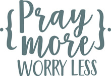 Pray More Worry Less Logo Sign...