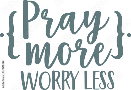 Vászonkép pray more worry less logo sign inspirational quotes and motivational typography