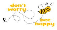 Slogan Don't Worry Bee Happy O...
