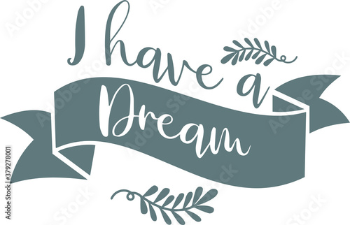 i have a dream logo sign inspirational quotes and motivational typography art le Poster Mural XXL