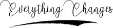 Everything Changes Handwritten Typography Black Color Text On White Background