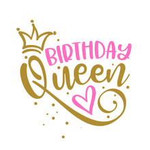 Birthday Queen - Lable, Gift Tag, Text. Princess Queen. Toppers For Birthday Cake. Good For Cake Toppers, T Shirts, Clothes, Mugs, Posters, Textiles, Gifts, Baby Sets.