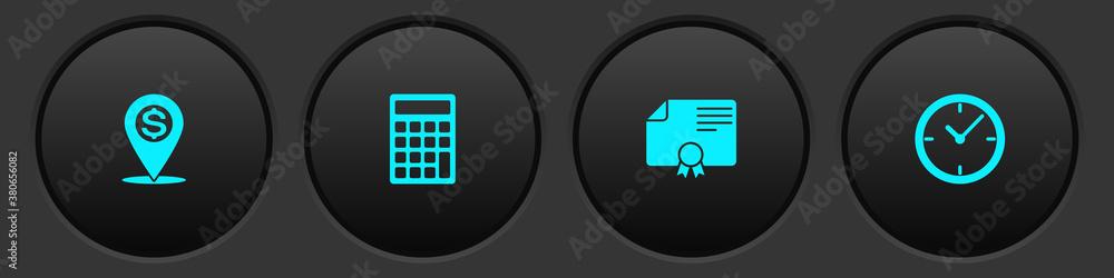 Fototapeta Set Cash location pin, Calculator, Certificate template and Clock icon. Vector.