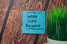 Work Life Balance Write On Sticky Notes Isolated On Office Desk.