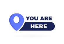 Your Location Label With Map Pointer. You Are Here Badge. Vector Illustration