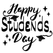 Hand Lettering Happy Student Day On International World Students Day, Greetings, Drawn Letters Isolated On White Background For Postcards, Posters, Greeting Cards, Ads For School, College, University.