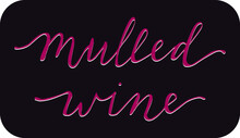 Mulled Wine Lettering. The Ins...