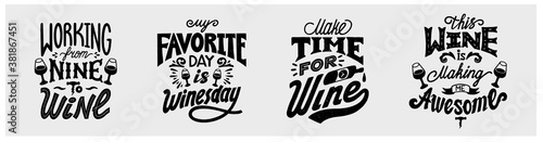 Fototapeta Wine funny quotes set. Working from nine to wine, My favorite day is winesday, This wine is making me awesome, Working from nine to wine. Hand-drawn lettering in vintage style. Vector illustration. obraz