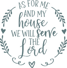 As For Me And My House We Will...