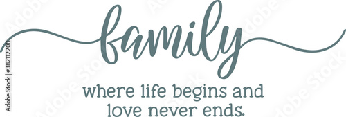 Photo family where life begins and love never ends logo sign inspirational quotes and