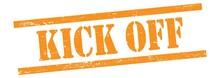 KICK OFF Text On Orange Grungy...