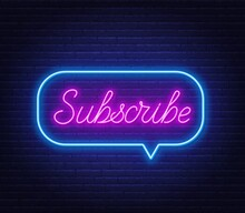 Subscribe Neon Text In A Speech Bubble Frame On A Brick Wall Background. Vector Illustration.