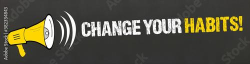 Photo Change your Habits!