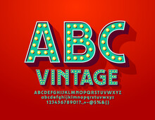 Vector Vintage Alphabet. Green Retro Font With Lamps. Decorative Light Bulb Letters And Numbers Set