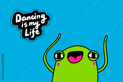Photo Dancing is life hand drawn vector illustration in cartoon doodle style