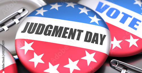 Fotografie, Tablou Judgment day and elections in the USA, pictured as pin-back buttons with America