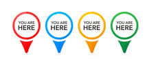 Set With Different Colors You Are Here On White Background. White Background. Vector Illustration.