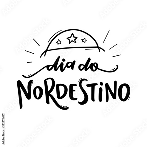 Dia do Nordestino. Northeastern Day. Northeast. Brazilian Portuguese Hand Lettering with leather hat draw. vector.