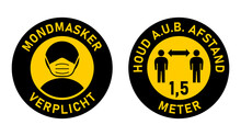 "Set Of Round Sticker Signs In Dutch ""Mondmasker Verplicht"" (Face Masks Required) And ""Houd A.u.b. Afstand"" 1,5 Meter (Please Keep Your Distance 1,5 Metres). Vector Image."