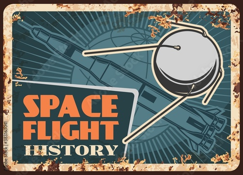Space flight history vector rusty metal plate, satellite, rocket or missile carrier on Earth orbit vintage rust tin sign. Outer space, Universe and galaxy exploration museum ferruginous retro poster