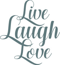 Live Laugh Love Logo Sign Inspirational Quotes And Motivational Typography Art Lettering Composition Design
