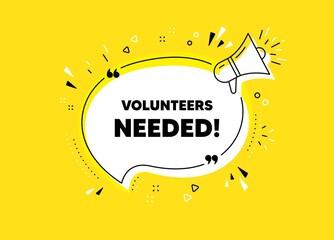 Fototapeta Boks Volunteers needed. Megaphone yellow vector banner. Volunteering service sign. Charity work symbol. Thought speech bubble with quotes. Volunteers needed chat think megaphone message. Vector