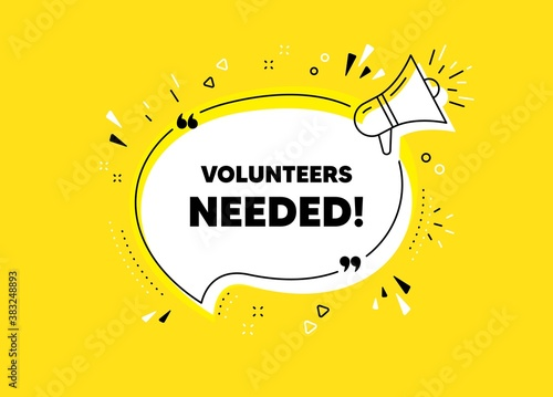Volunteers needed. Megaphone yellow vector banner. Volunteering service sign. Charity work symbol. Thought speech bubble with quotes. Volunteers needed chat think megaphone message. Vector